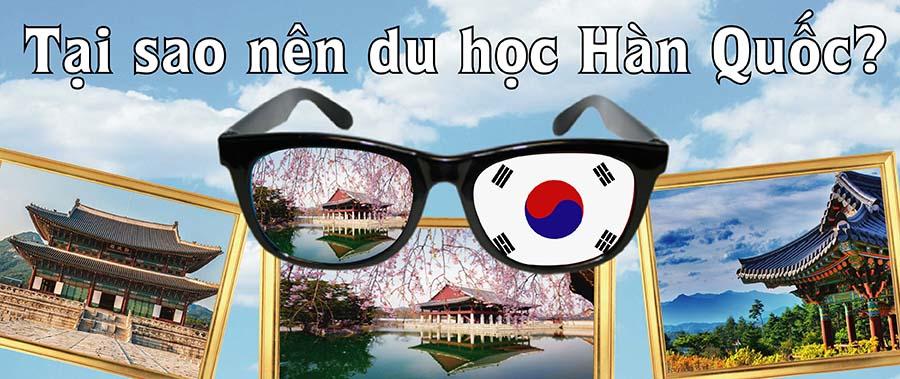 Vì sao nên đi du học Hàn Quốc 2017