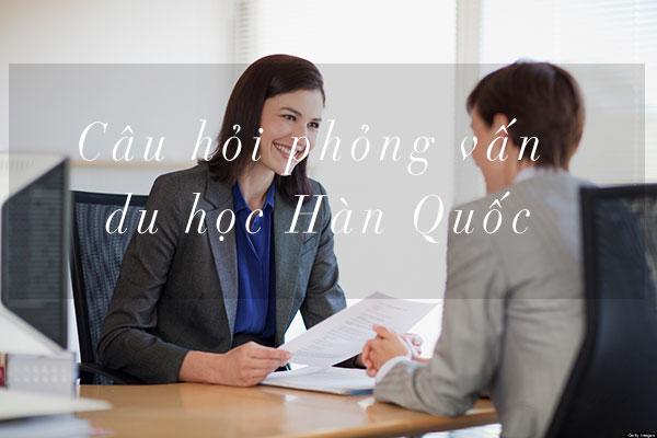 Nhung-cau-hoi-phong-van-visa-han-quoc-thong-dung